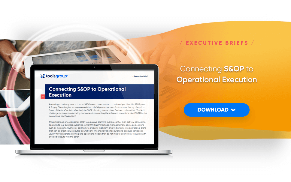 Executive Briefs: Connecting S&OP to Operational Execution