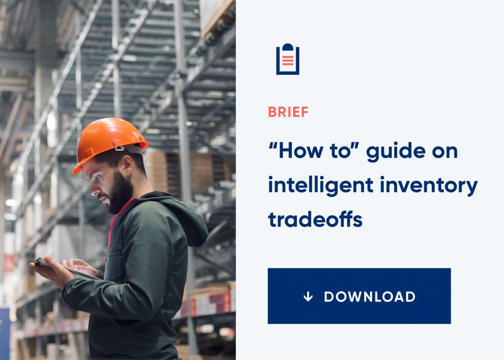 CTA_Blog_HowDo_Imake_IntelligentInventory_Tradeoffs_TodriveHighServiceLevels