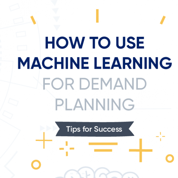 Infographic: How to Win Big with Machine Learning for Demand Planning