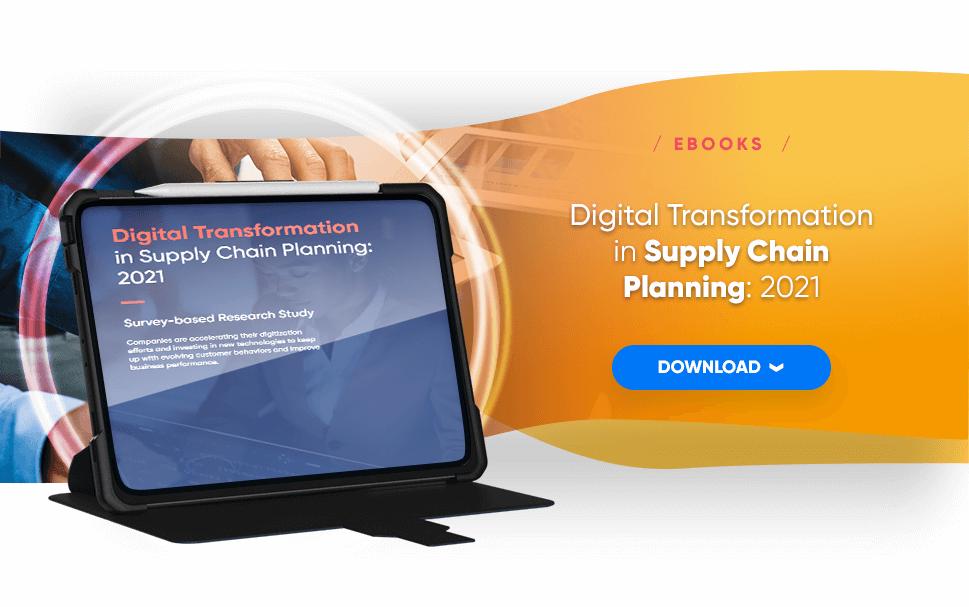 Digital Transformation in Supply Chain Planning: 2021