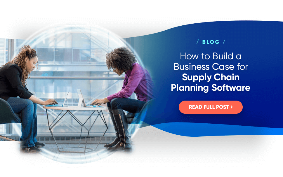 How to Build a Business Case for Supply Chain Planning Software
